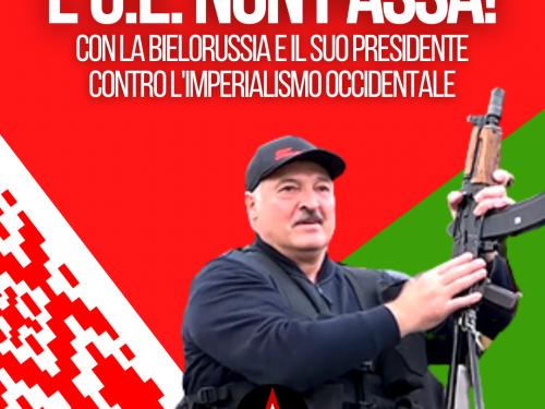 Noi dalla parte di Lukashenko, contro l'imperialismo